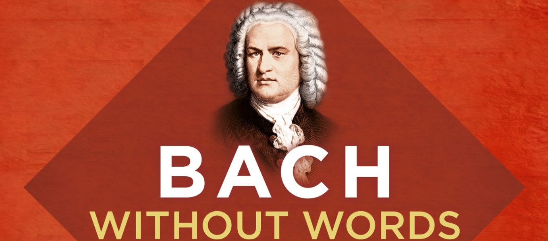 Bach ohne Worte